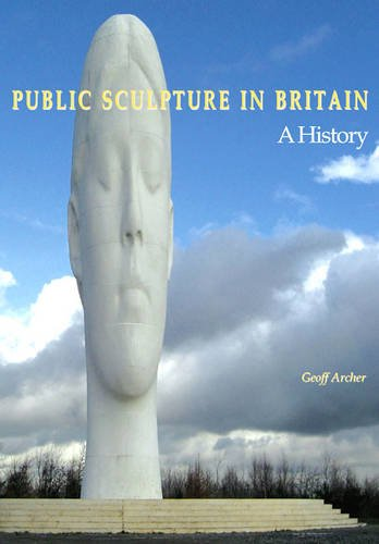 Public Sculpture in Britain: A History por Geoff Archer