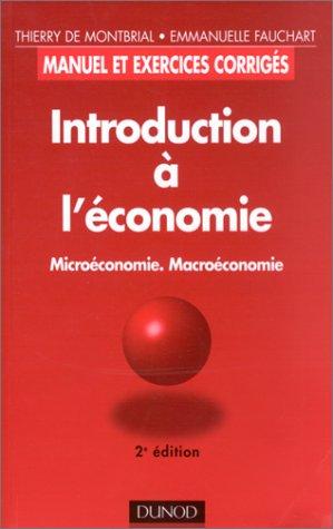 Introduction à l'économie : Microéconomie, macroéconomie, 2e édition
