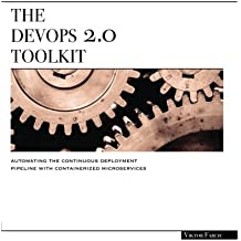 The DevOps 2.0 Toolkit: Automating the Continuous Deployment Pipeline with Containerized Microservices
