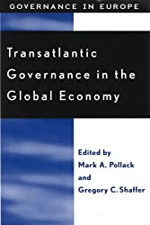 Transatlantic Governance in the Global Economy (Governance in Europe Series)