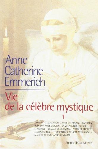 Vie d'Anne-Catherine Emmerich : Tome 1, 1774-1819
