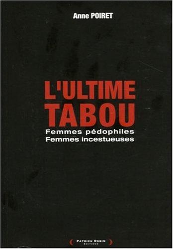 L'ultime tabou : Femmes pédophiles, Femmes incestueuses