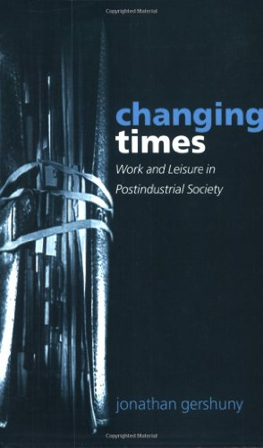 Changing Times: Work and Leisure in Postindustrial Society