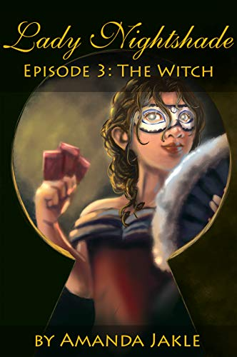 Lady Nightshade: Episode 3: The Witch (English Edition)