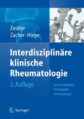 Interdisziplinäre klinische Rheumatologie: Innere Medizin. Orthopadie. Immunologie