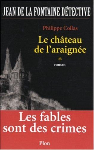Les enquêtes de Jean de la Fontaine, Tome 1 : Le château de l'araignée