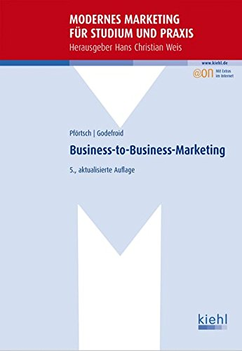 Business-to-Business-Marketing (Modernes Marketing für Studium und Praxis)