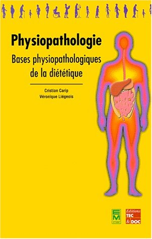Physiopathologie : Bases physiopathologiques de la diététique, Le manuel par Véronique Liégeois
