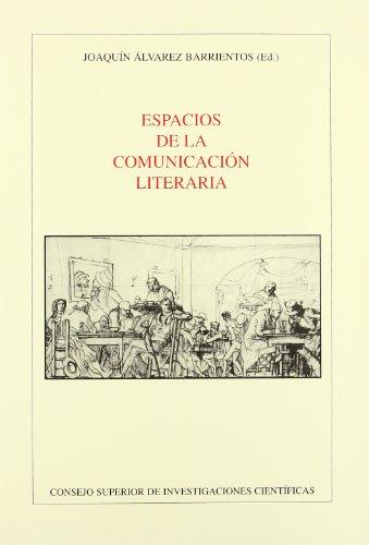 Espacios de la comunicación literaria (Anejos Revista de Literatura)
