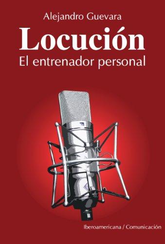 Locución, el Entrenador Personal por Alejandro Guevara