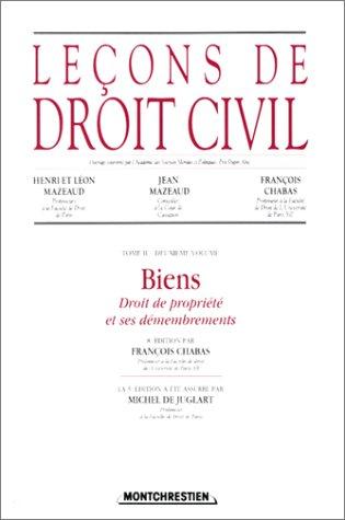 Leçons de droit civil, tome 2, 2eme partie, 8e édition. Biens : droit de propriété et ses démembrements
