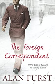 The Foreign Correspondent by [Furst, Alan]