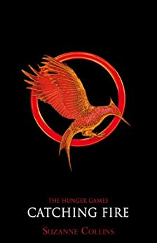 Catching Fire (Hunger Games Trilogy Book 2) by [Collins, Suzanne]