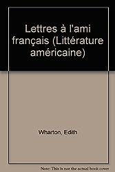 Lettres à l'ami français