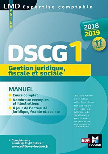 DSCG 1 Gestion juridique fiscale et sociale - Manuel - 2018-2019 - 11e éd - Préparation complète