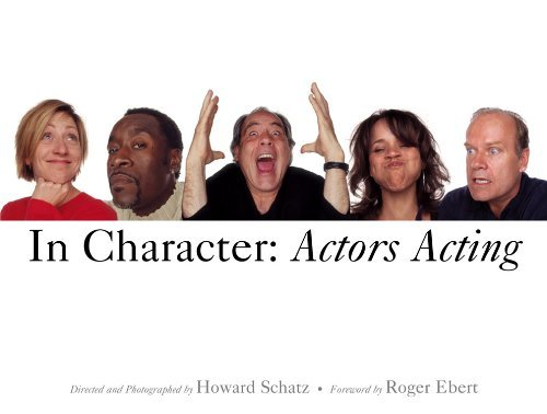 In Character: Actors Acting by Howard Schatz (6-Jul-2006) Hardcover