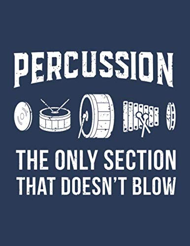 Percussion: The Only Section That Doesn't Blow: College Ruled Notebook (Band Geek, Band 1) -