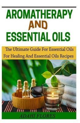 [(Aromatheraphy and Essential Oils : The...