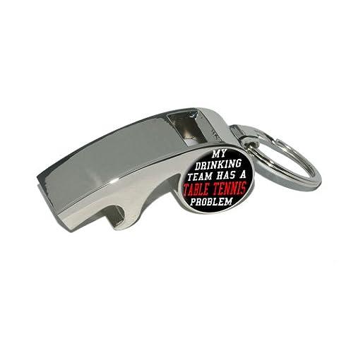 My Drinking Team Hat Ein Tischtennis Problem–Vergoldetes Metall Whistle Flaschenöffner Schlüsselanhänger