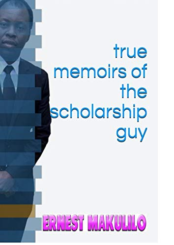 true memoirs of the scholarship guy (English Edition)
