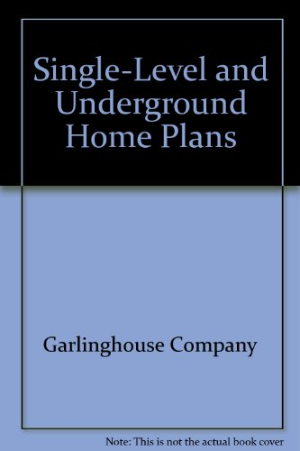 Single-Level and Underground Home Plans par Garlinghouse Company