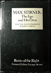 Max Stirner: The Ego and His Own [First U.S. Edition]
