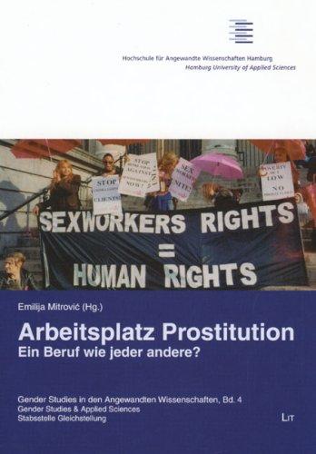 Arbeitsplatz Prostitution: Ein Beruf wie jeder andere?