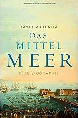 Das Mittelmeer: Eine Biographie Hardcover