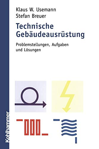 Technische Gebäudeausrüstung: Problemstellungen, Aufgaben und Lösungen (German Edition)