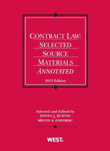 Contract Law: Selected Source Materials Annotated, 2013 (Selected Statutes) por Steven Burton