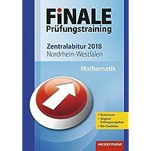 FiNALE Prüfungstraining 2018 Zentralabitur Nordrhein-Westfalen: Mathematik 2018