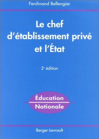 Le Chef d'établissement privé et l'Etat, 2ème édition