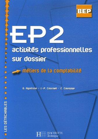 EP2 Métiers de la comptabilité : Activités professionnelles sur dossier par Gilles Agaësse, J.-P. Cournet, C. Cousinie