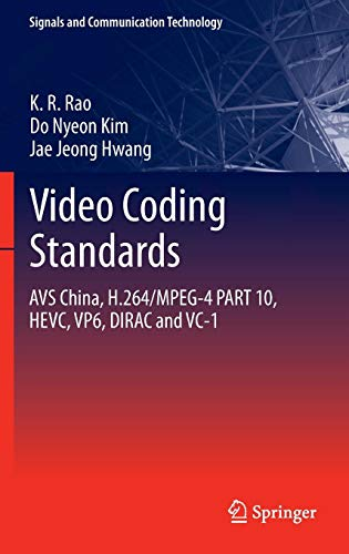 Video coding standards: AVS China, H.264/MPEG-4 PART 10, HEVC, VP6, DIRAC and VC-1 (Signals and Communication Technology) Mpeg4 Audio