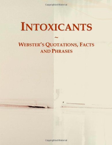 Intoxicants: Webster's Quotations, Facts and Phrases