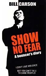 Show No Fear: A bouncer's diary
