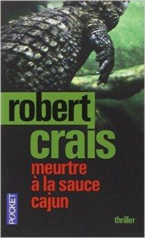 Meurtre à la sauce cajun de Robert CRAIS ,Robert PEPIN (Traduction) ( 13 mars 2014 )