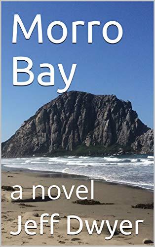 Morro Bay: a novel (English Edition) -