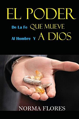 EL PODER DE LA FE QUE MUEVE AL HOMBRE Y A DIOS