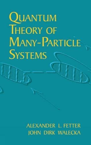 Quantum Theory of Many-Particle Sys (Dover Books on Physics)