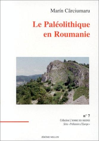 Le paléolithique en Roumanie
