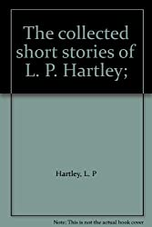 The collected short stories of L. P. Hartley;