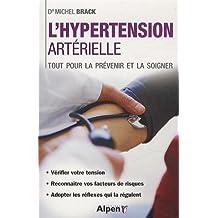 Hypertension arterielle. Tout pour la prévenir et la soignée