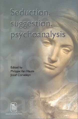 Seduction, Suggestion, Psychoanalysis
