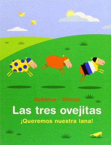 Las tres ovejitas. ¡Queremos nuestra  lana! (Coedición con Libros del Zorro Rojo) por Pedro Ghergo