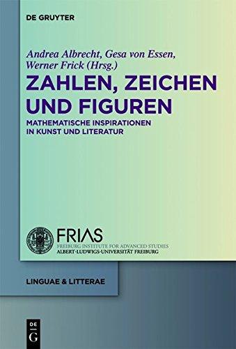 Zahlen, Zeichen und Figuren: Mathematische Inspirationen in Kunst und Literatur (linguae & litterae, Band 11)