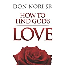 How to Find God's Love