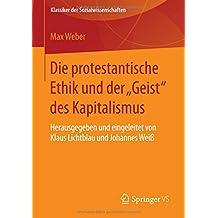 """Die protestantische Ethik und der """"Geist"""" des Kapitalismus: Neuausgabe der ersten Fassung von 1904-05 mit einem Verzeichnis der wichtigsten Zusätze ... Weiß (Klassiker der Sozialwissenschaften)"""