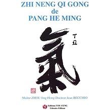 Zhi Neng Qigong de Pang He Ming. Le qigong de la sagesse