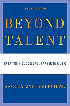 Beyond Talent: Creating a Successful Career in Music par [Beeching, Angela Myles]